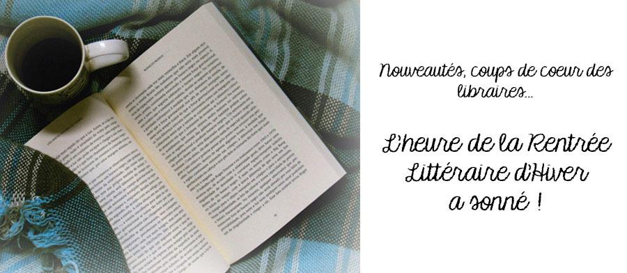 L'heure de la rentrée littéraire d'hiver a sonné